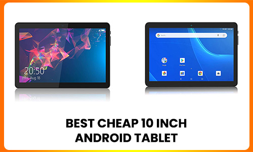 best-cheap-10-inch-android-tablet