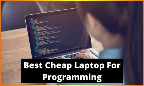Best Cheap Laptop For Programming