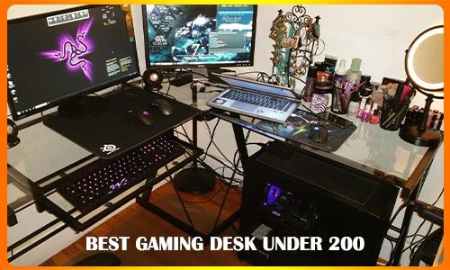 Best Gaming Desk Under 200