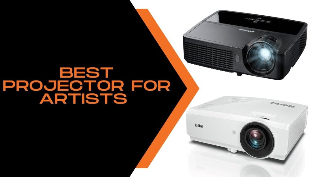 Best Projector for Artists