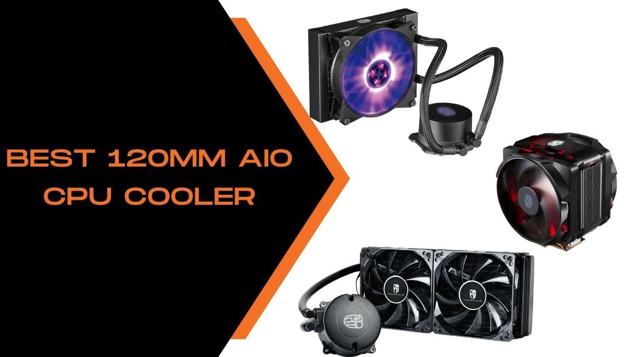 Best 120mm AIO CPU Cooler