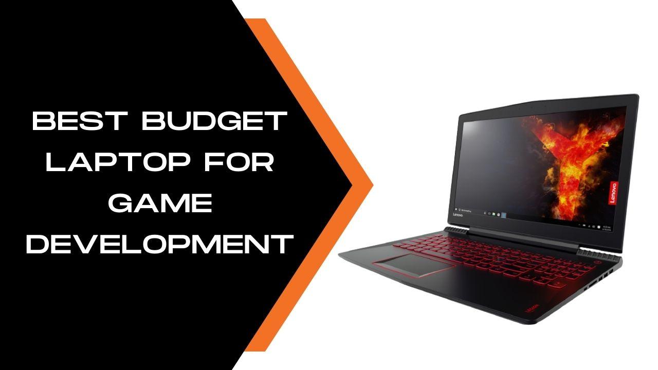 Best Budget Laptop for Game Development