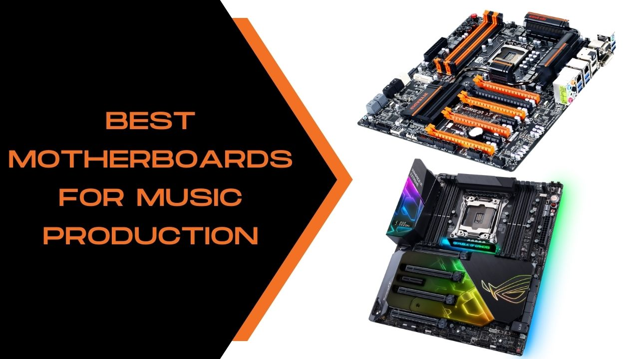 Best Motherboards For Music Production