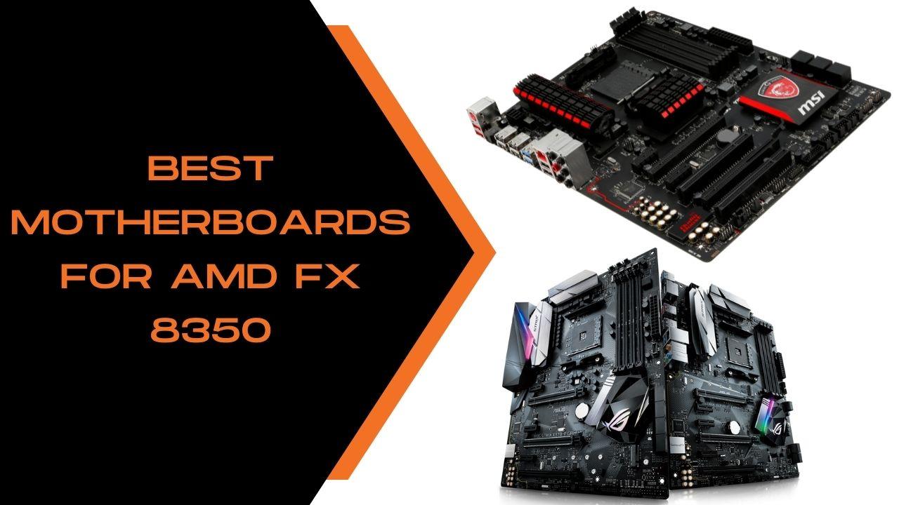 Best Motherboards for AMD FX 8350
