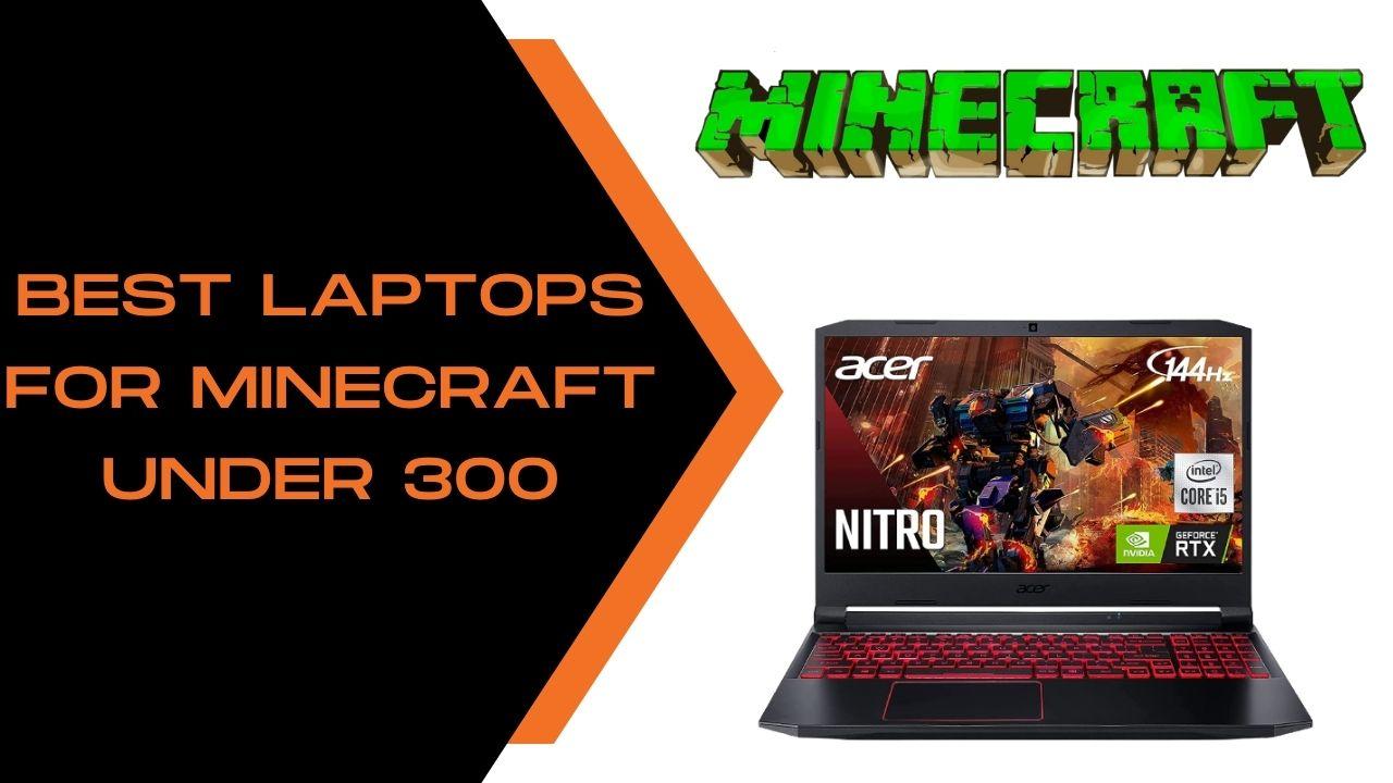 best laptops for minecraft under 300